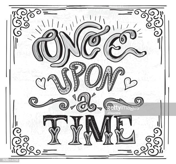 Black and white Hand lettering Once Upon a Time text