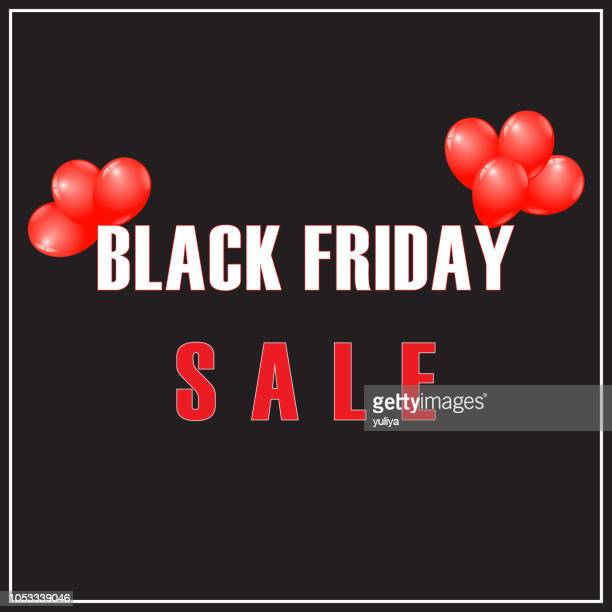 black friday sale sign, banner, flyer, leaflet and poster with red balloons - friday stock illustrations, clip art, cartoons, & icons