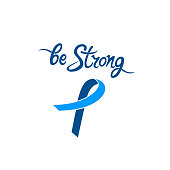 Blue ribbon. Be strong Motivational hand drawn inscription. National Prostate Cancer Awareness Month concept.