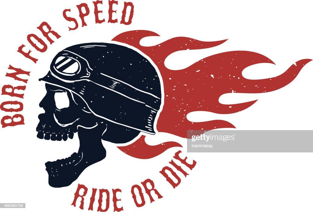Born for speed. Ride or die. Rider skull in helmet. Fire. Design element for poster, t-shirt. Vector illustration