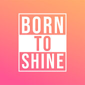 born to shine. Life quote with modern background vector