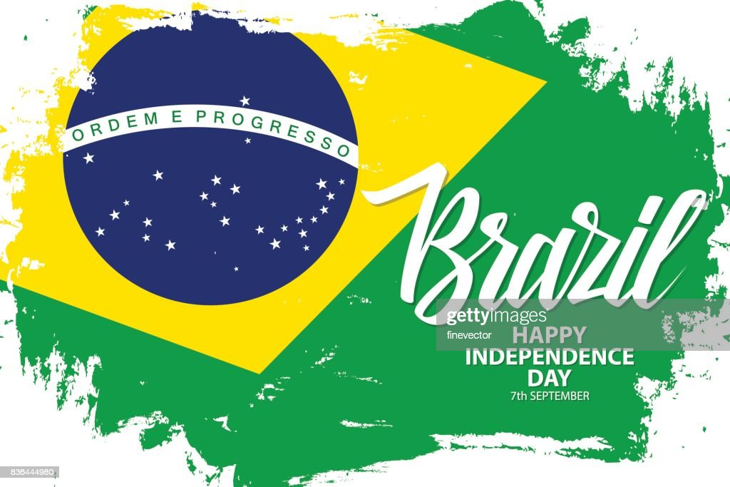 Brazil Happy Independence Day, 7 september greeting banner with brazilian national flag brush stroke background and hand lettering.