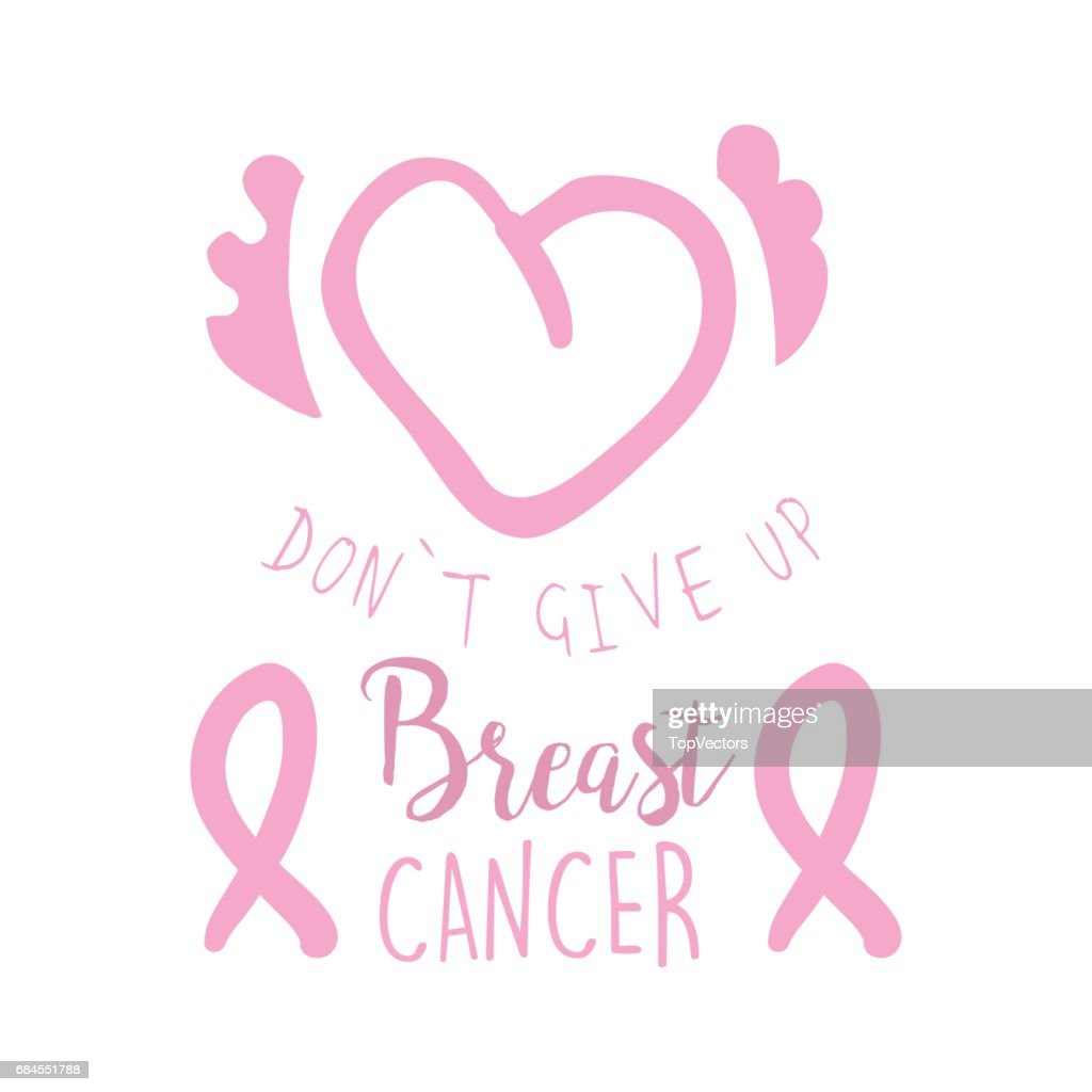 Breast cancer, do not give up label. Hand drawn vector illustration