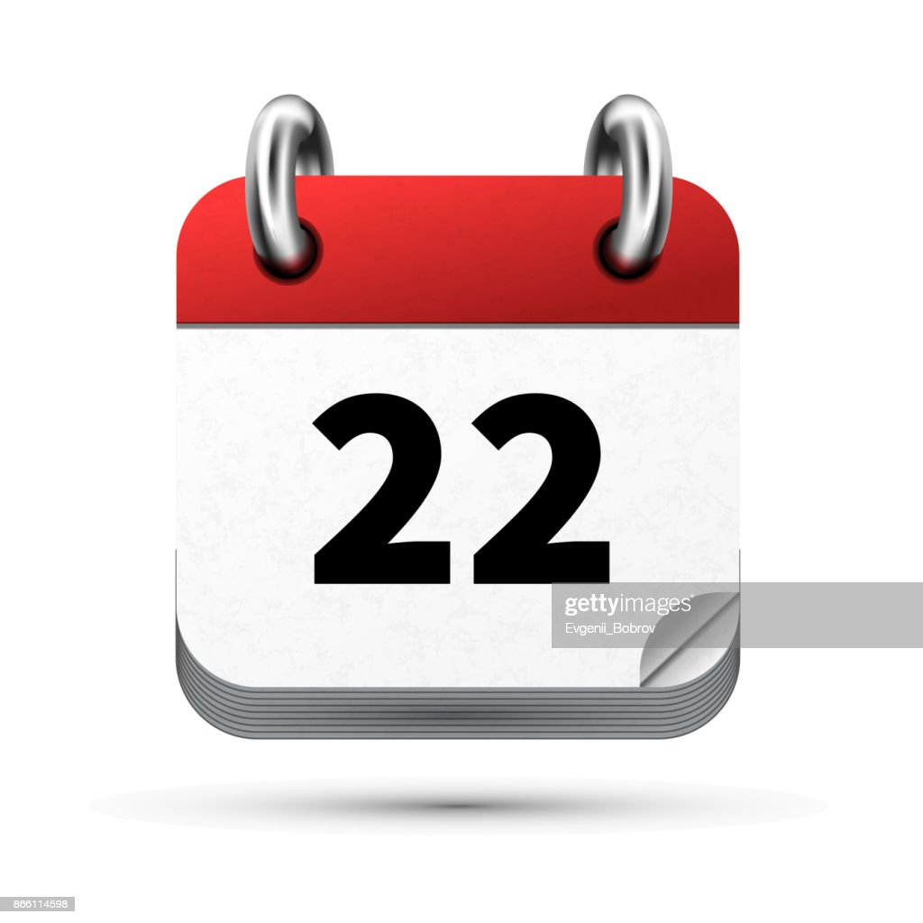 Bright realistic icon of calendar with 22 date isolated on white