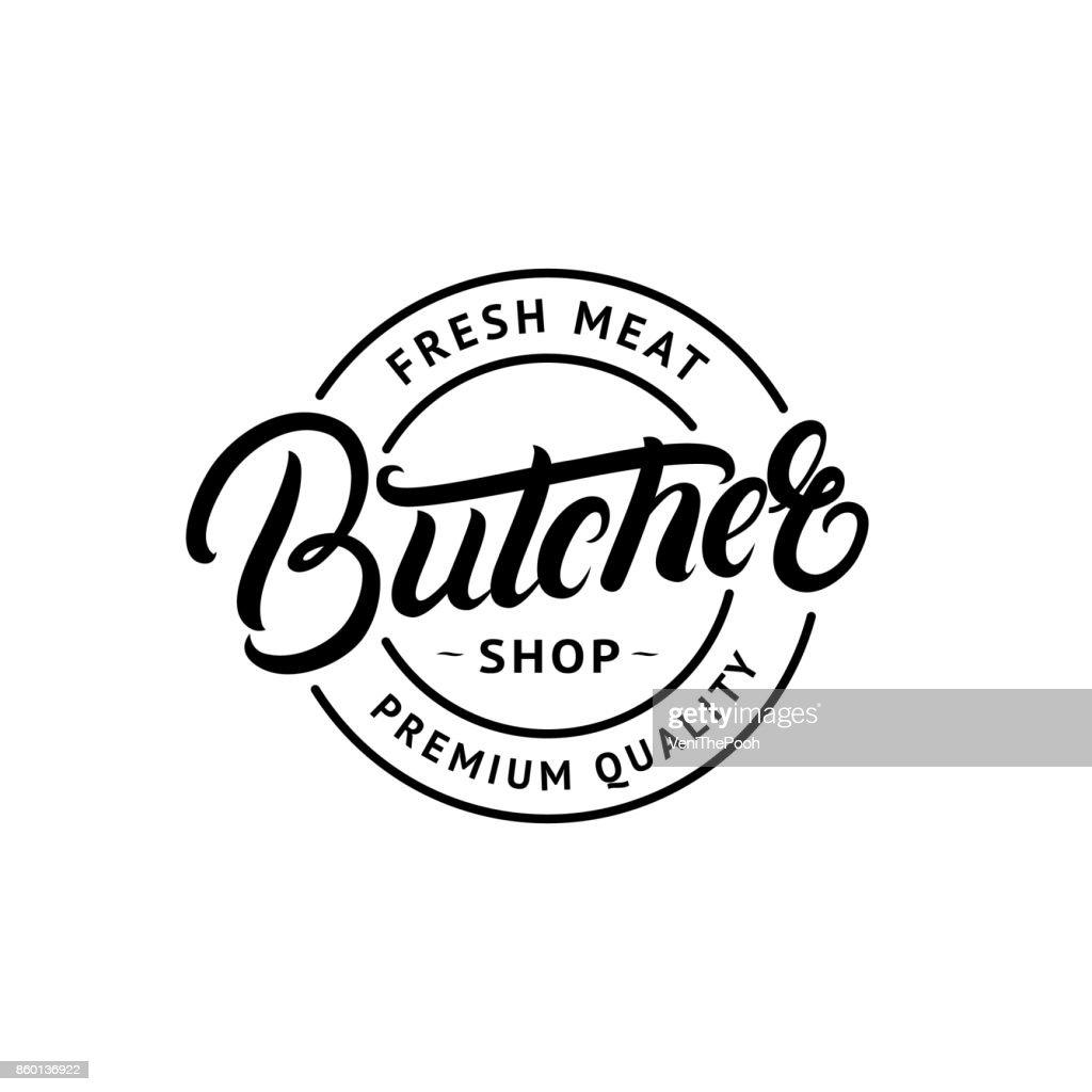 Butcher Shop hand written lettering label, badge, emblem.