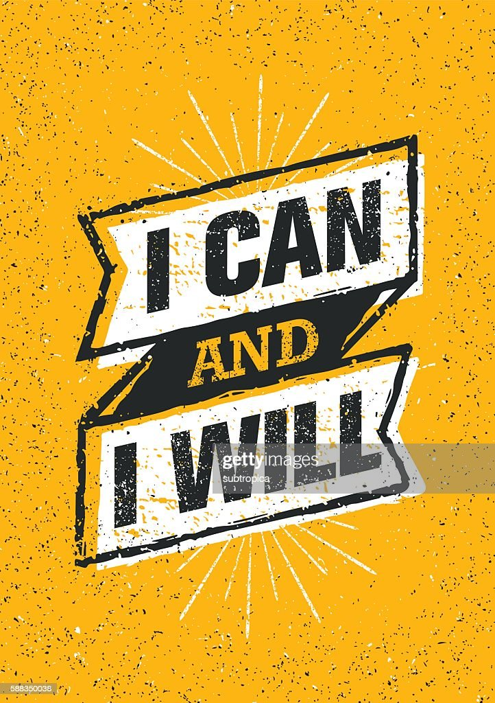 I Can And I Will. Creative Motivation Print Concept