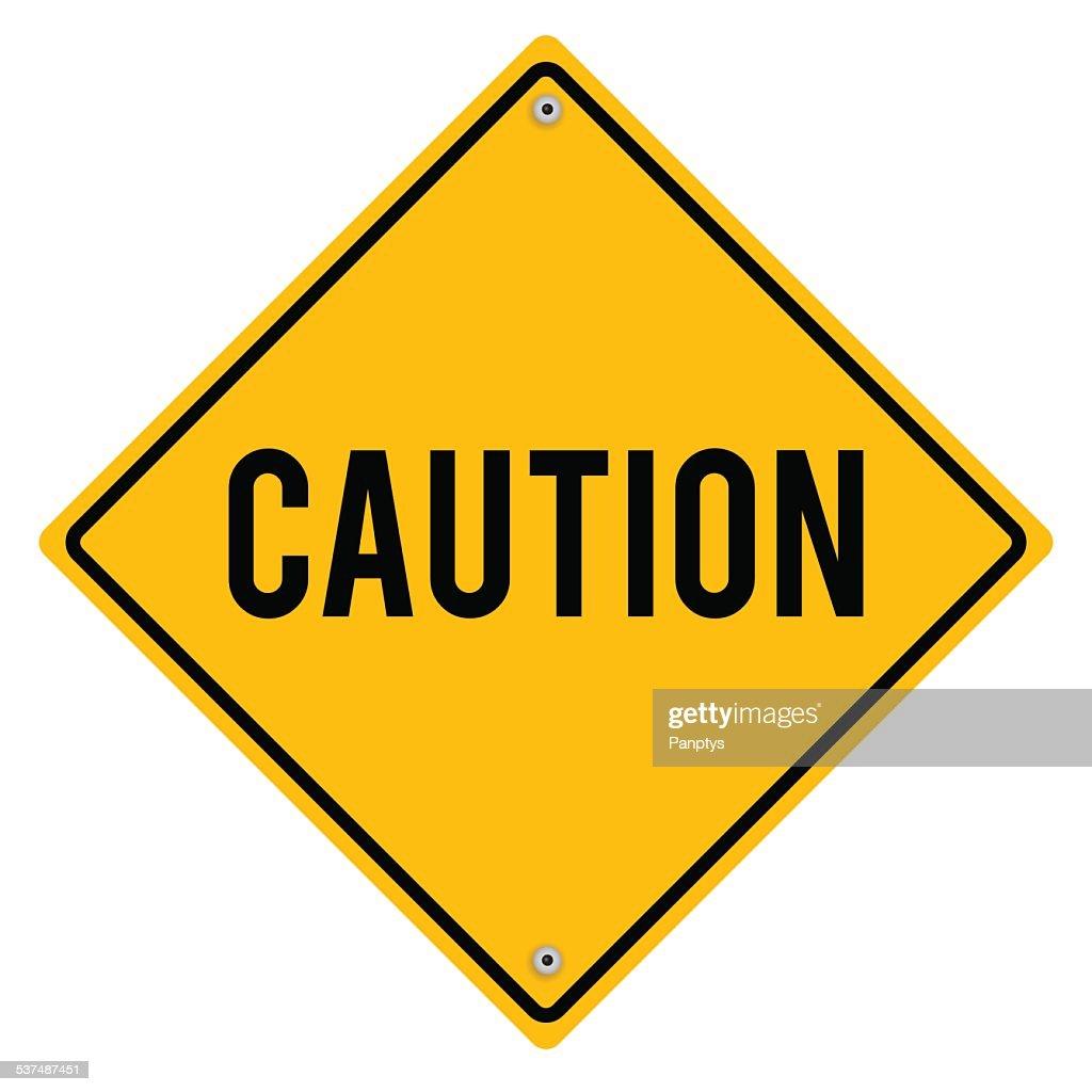 Caution metal sign.