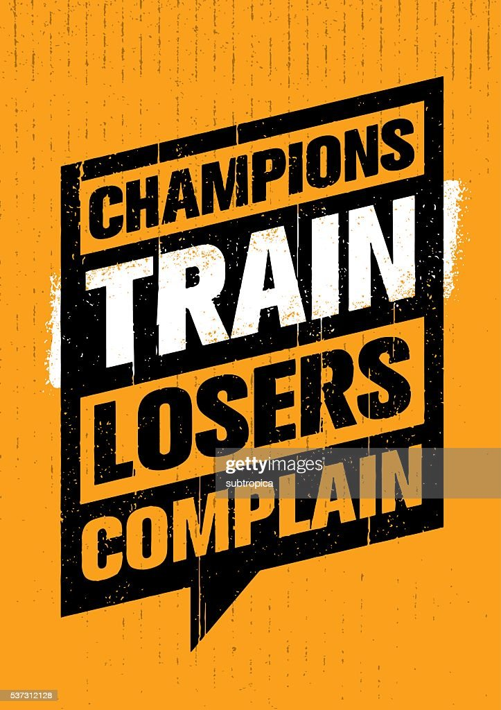 Champions Train Losers Complain Speech Bubble Vector