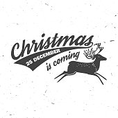 Christmas is coming 25 december typography. Vector illustration.