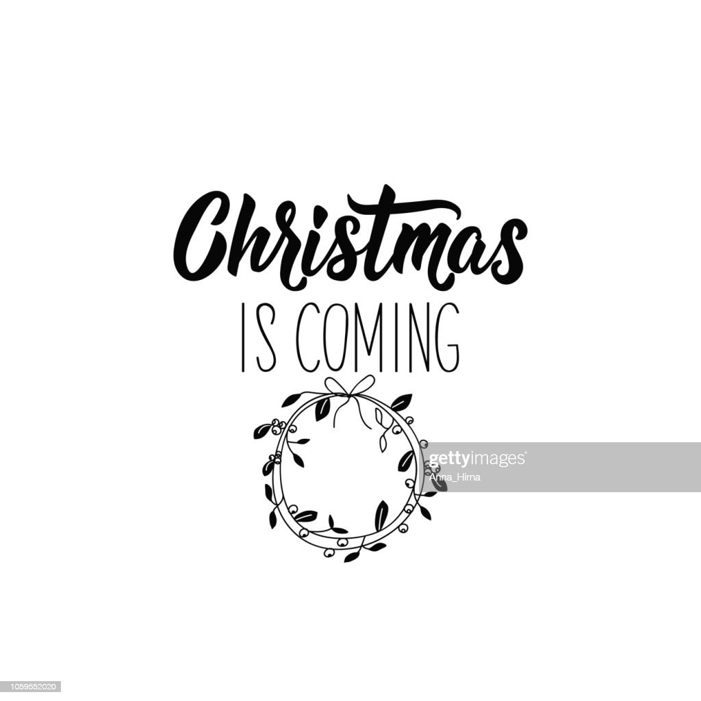 Christmas is coming. Lettering. calligraphy vector illustration. winter holiday design