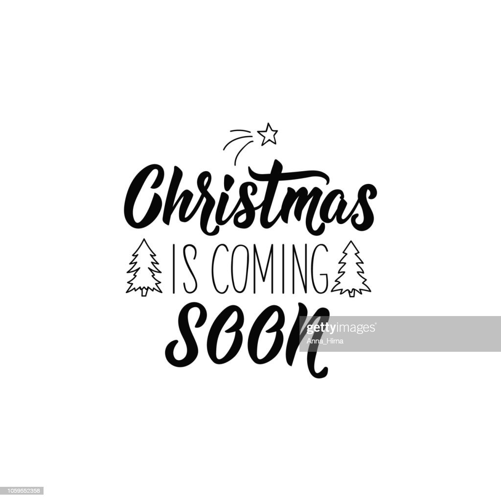 Christmas is coming soon. Lettering. calligraphy vector illustration. winter holiday design