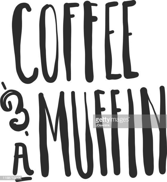 coffee and a muffin hand lettered food and drink pairing or menu item - coffee drink stock illustrations