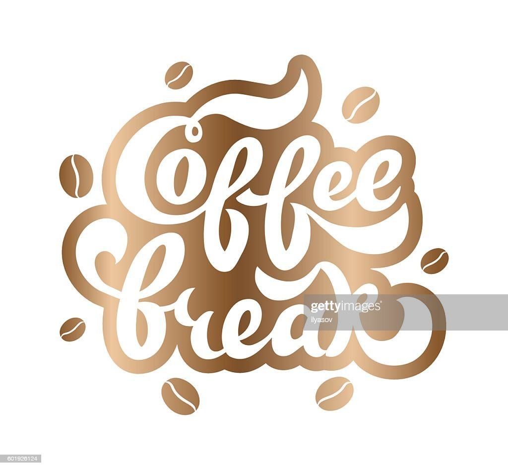 Coffee Break Handwritten Lettering For Restaurant Cafe Menu Shop High Res Vector Graphic Getty Images