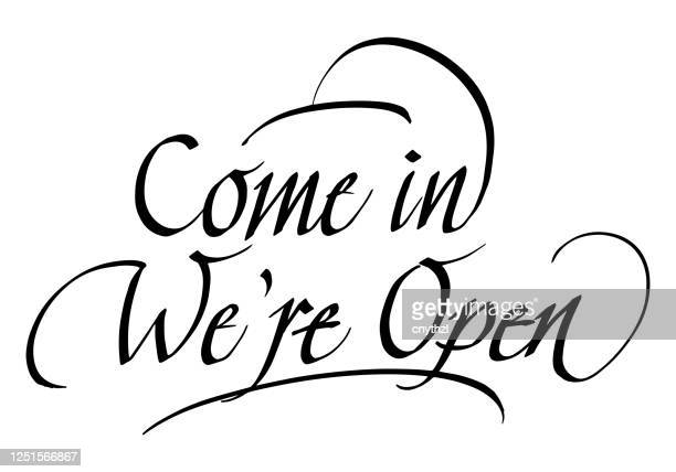 come in we are open calligraphic inscription. calligraphic lettering design template. creative typography for greeting card, gift poster, banner etc. - entering stock illustrations