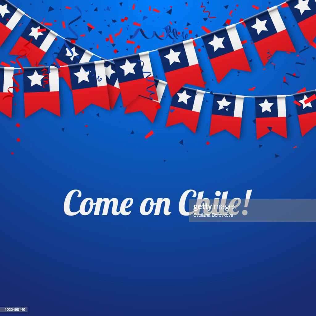 Come on Chile! Background with national flags.