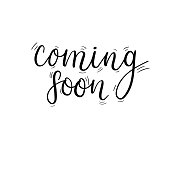 Coming soon hand lettering inscription. Vector. Isolated. Calligraphy. Handwritten text