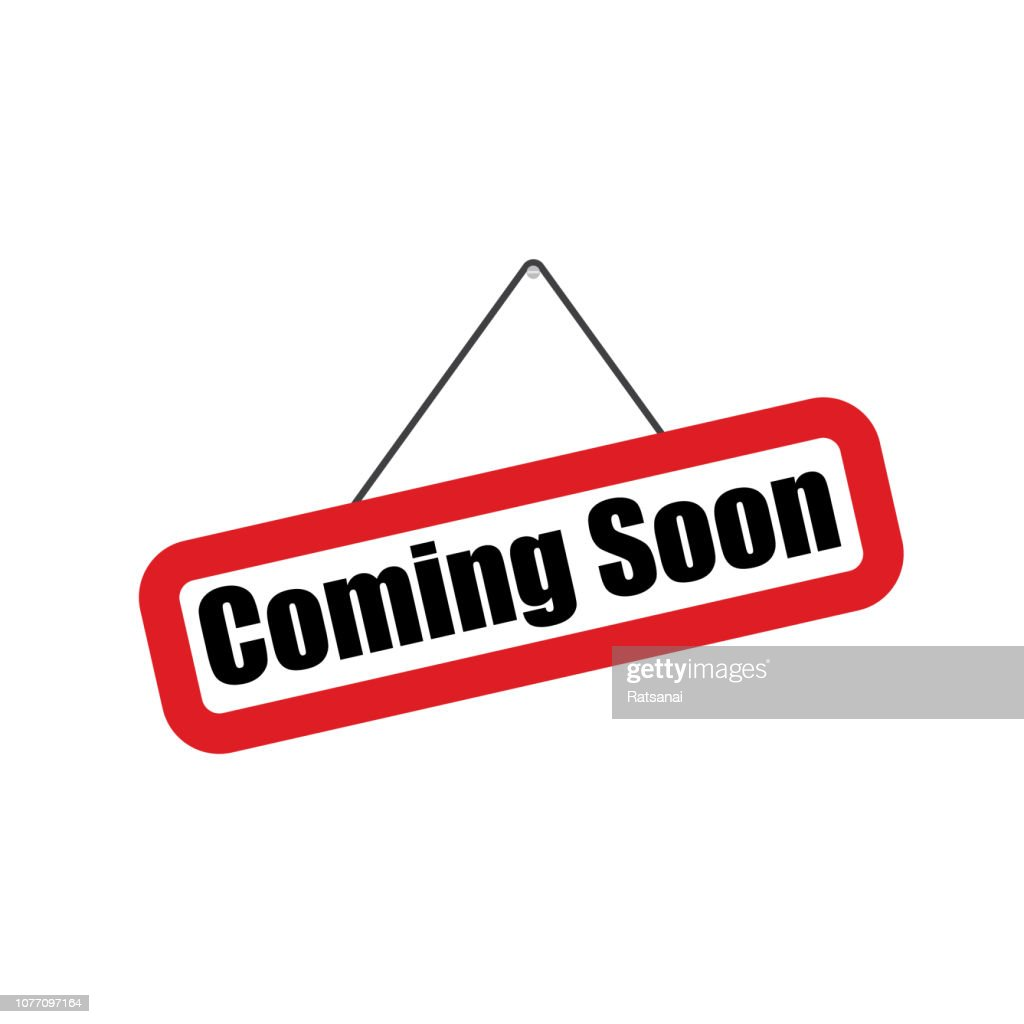 Coming Soon Sign High Res Vector Graphic Getty Images