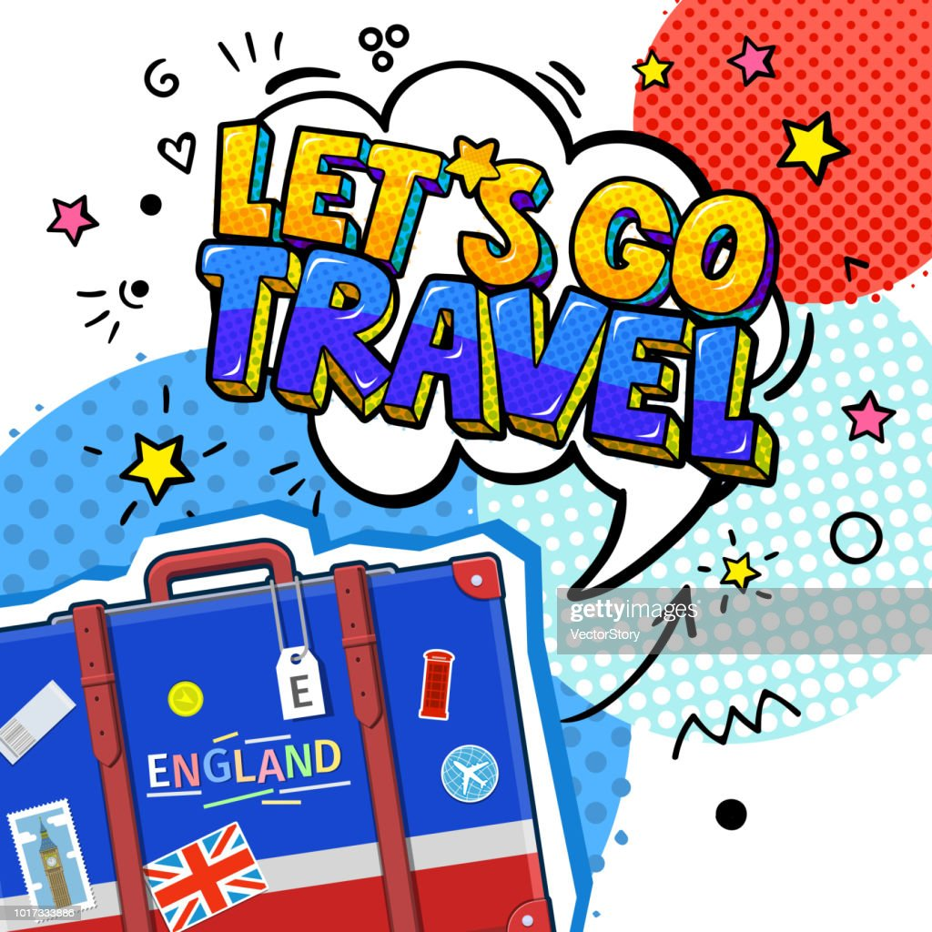 Concept of travel or studying English. Let is go travel message in pop art style in speech bubble above suitcase with English symbols.