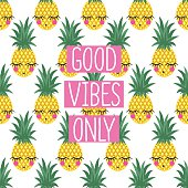 Conceptual phrase Good vibes only on seamless pattern with pineapples.