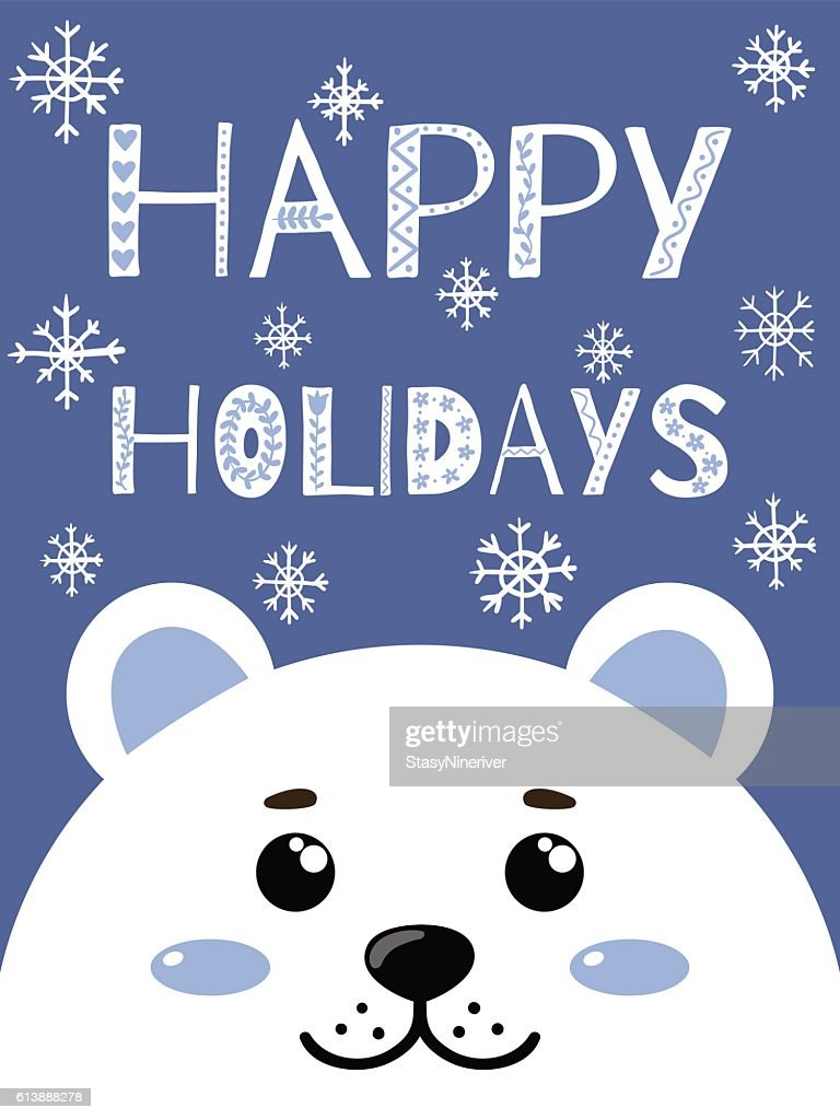 Cute polar bear. Winter greeting card with 'Happy holidays' lettering.