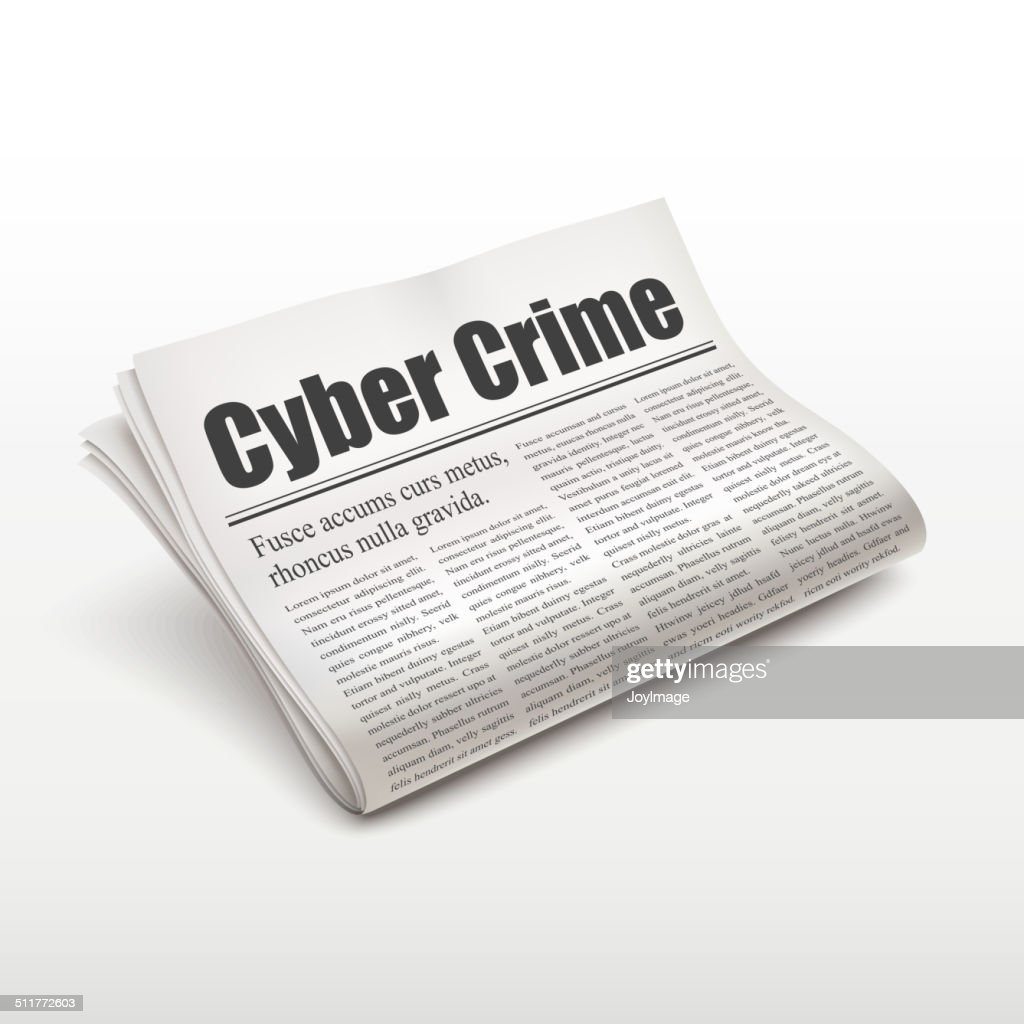 cyber crime words on newspaper