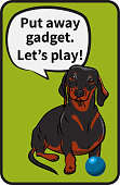 "Dog, Black Dachshund with a ball and Inscription ""Put away the gadget. Let's play!"". Black outline. Hand-drawn Dog. Realistically Painted Dachshund. Vector illustration."