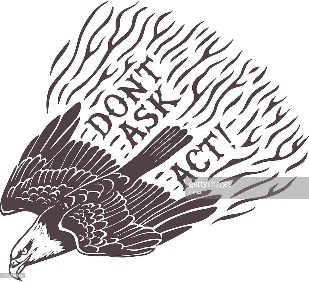 Dont Ask. Act. Hand drawn stylized eagle. Print