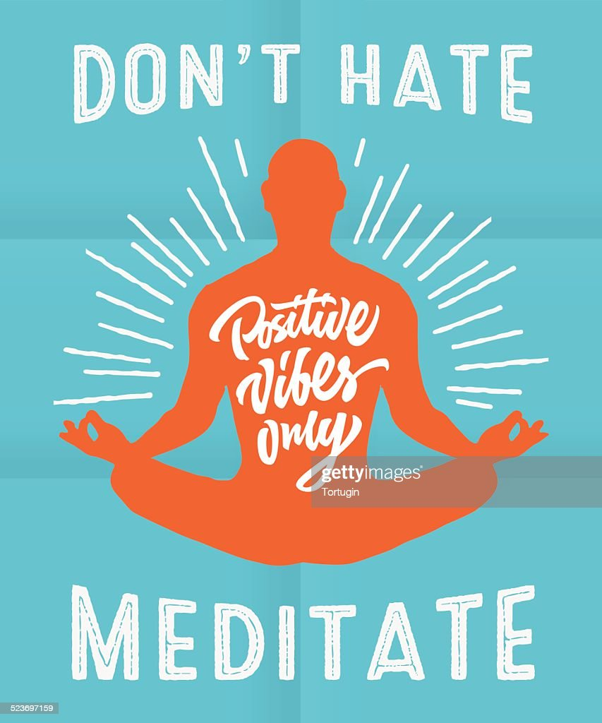 'Don't hate meditate' motivational poster