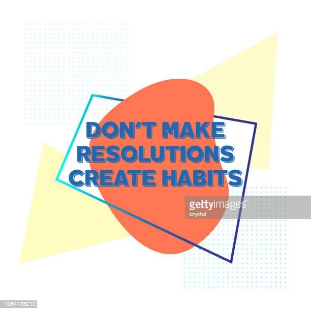 ilustrações, clipart, desenhos animados e ícones de não fazer resoluções, criar hábitos. modelo de cartaz de citação motivação criativa que inspirador. tipografia - ilustração do vetor - reforma assunto
