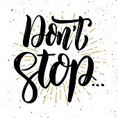 Don't stop. Hand drawn motivation lettering quote. Design element for poster, banner, greeting card. Vector illustration