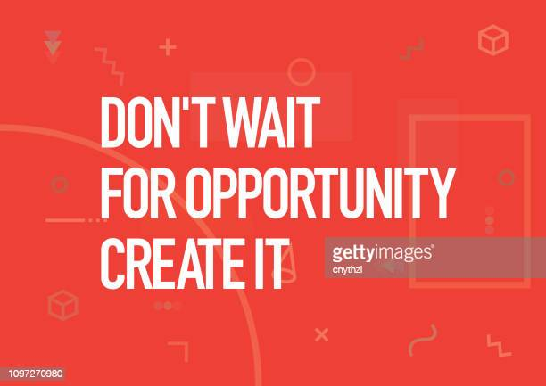 don't wait for opportunity, create it. inspiring creative motivation quote poster template. vector typography - illustration - philosophy stock illustrations
