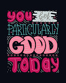 Doodle lettering quote - You look particularly good today.