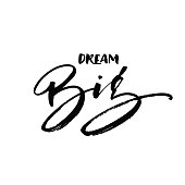 Dream big phrase.