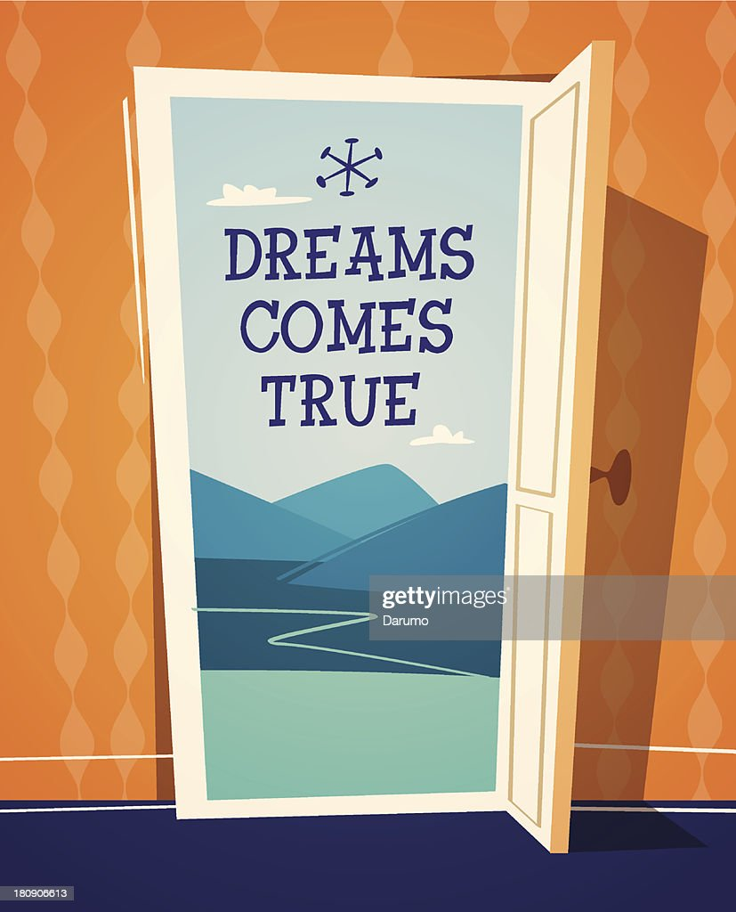 Dreams comes true. Open door illustration. Retro styled vector poster.