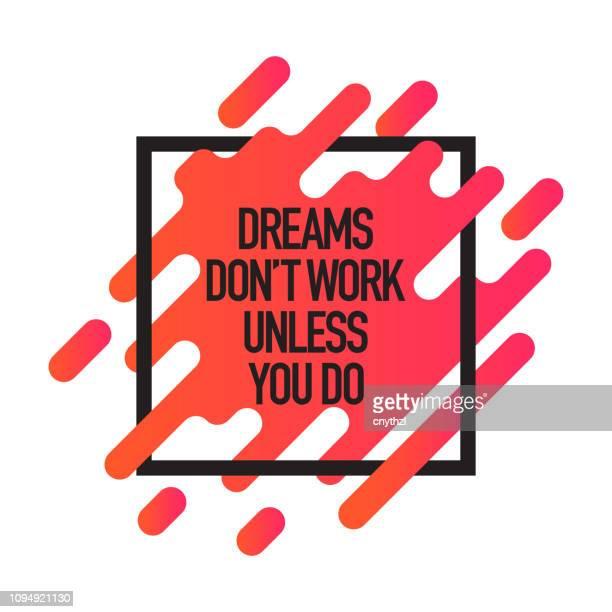 ilustrações, clipart, desenhos animados e ícones de os sonhos não funcionam a menos que você faça. modelo de cartaz de citação motivação criativa que inspirador. tipografia - ilustração do vetor - motivation