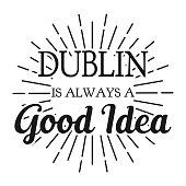 Dublin is always a Good Idea. Square frame banner. Vector illustration.