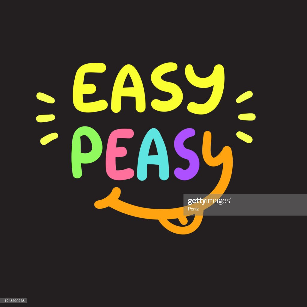 Easy Peasy - inspire and motivational quote.Hand drawn funny lettering. Print for inspirational poster, t-shirt, bag, cups, card, flyer, sticker, badge.  Simple cute original vector