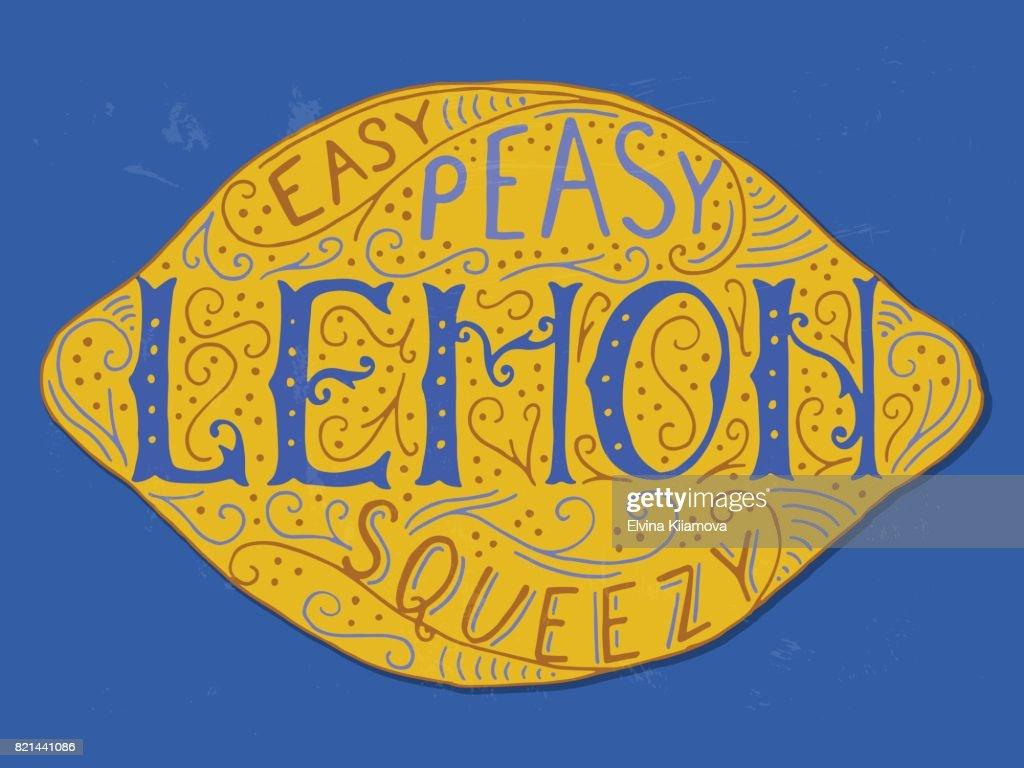 Easy Peasy Lemon Squeezy lettering.