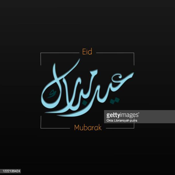 755 Eid Mubarak Calligraphy Photos And Premium High Res Pictures Getty Images