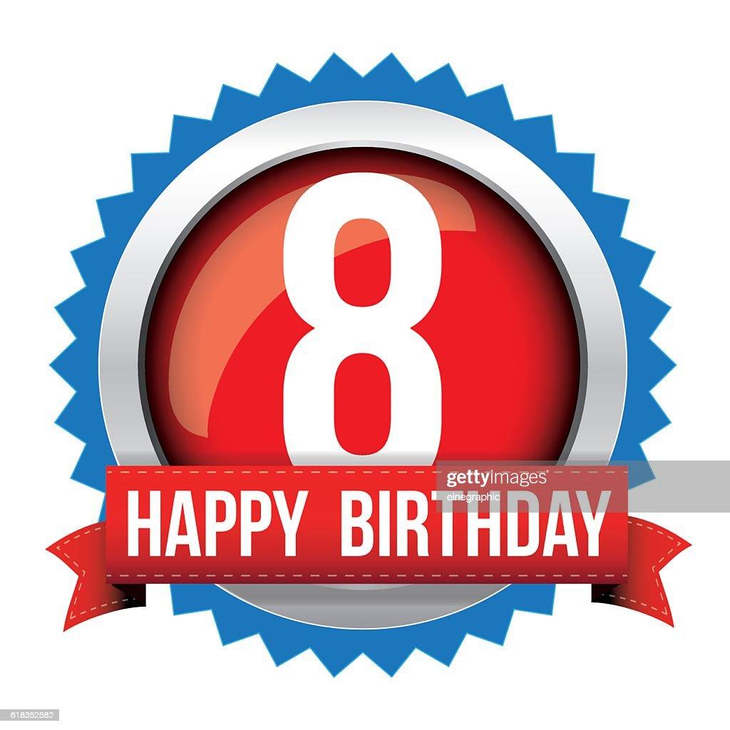 Eight years happy birthday badge ribbon