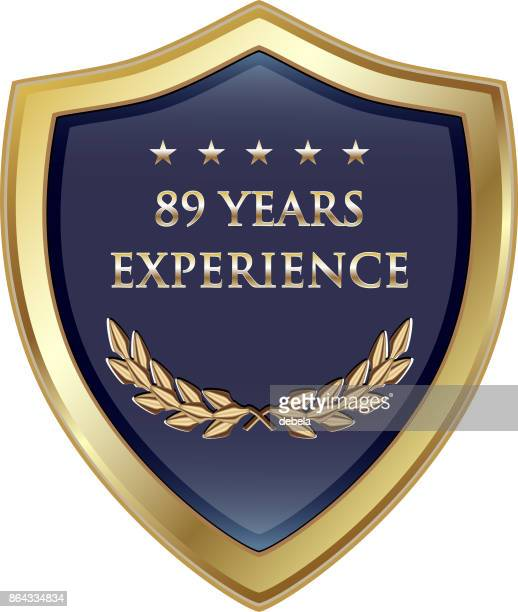 Eighty Nine Years Experience Gold Shield