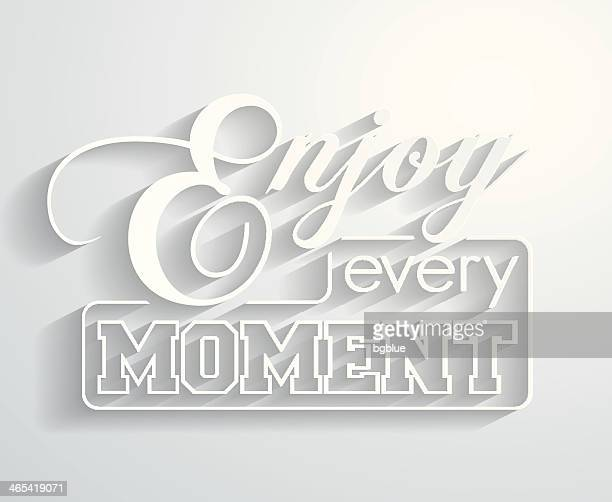 Enjoy every moment - Paper Background