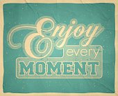 Enjoy every moment - Vintage Background