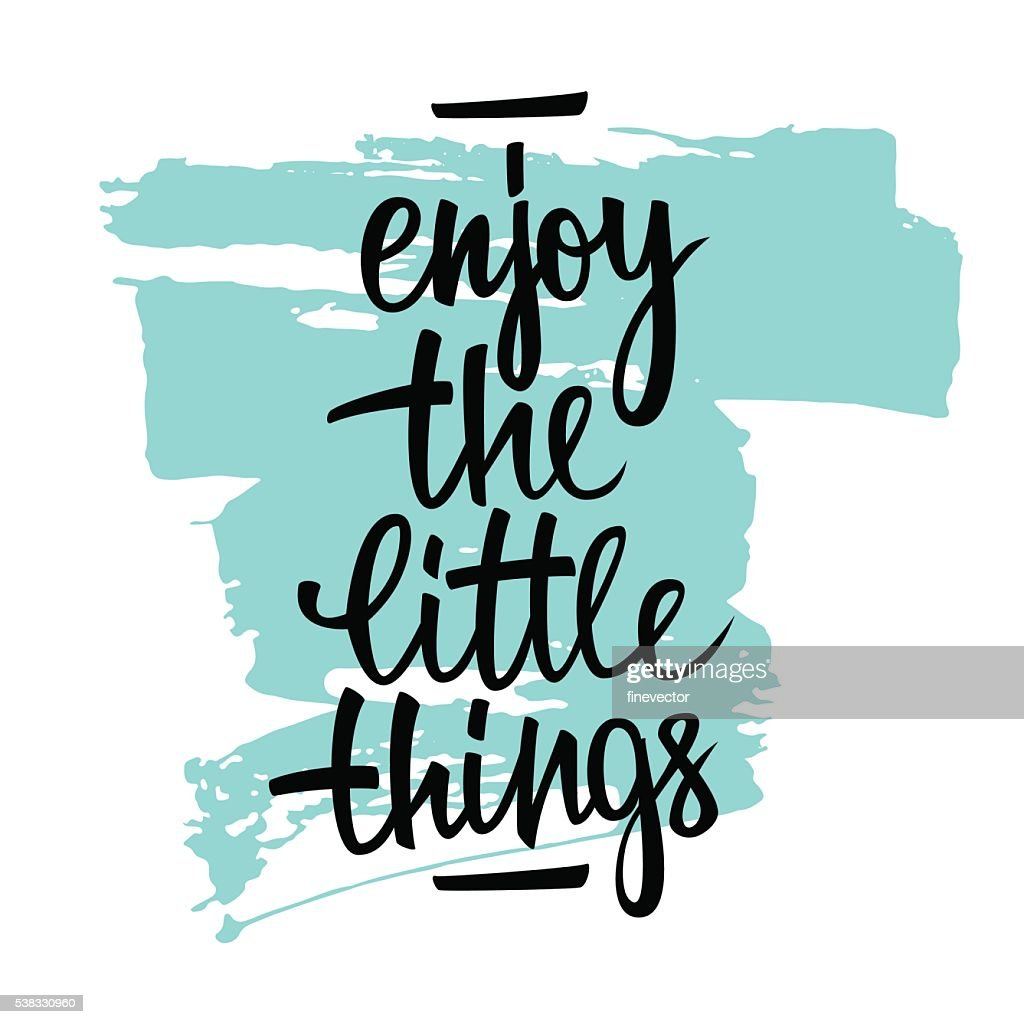 Enjoy the little things handwritten inscription with brush stroke.