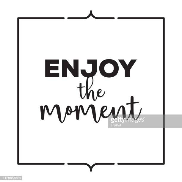 enjoy the moment. inspiring creative motivation quote poster template. vector typography - illustration - enjoyment stock illustrations