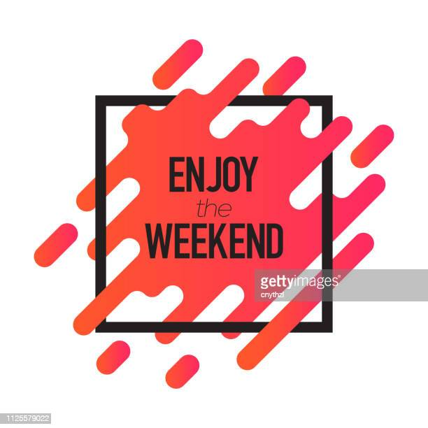 enjoy the weekend. inspiring creative motivation quote poster template. vector typography - illustration - friday stock illustrations