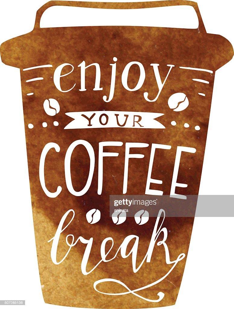 Enjoy your coffee break lettering