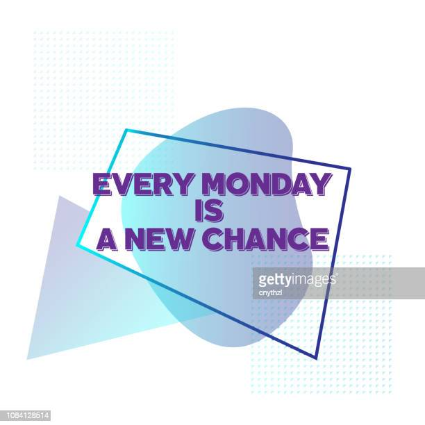 every monday is a new chance. inspiring creative motivation quote poster template. vector typography - illustration - monday stock illustrations