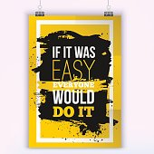 Everyone would do it if was easy Motivation Business Quote