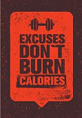 Excuses Don't Burn Calories. Gym Fitness Motivation Quote